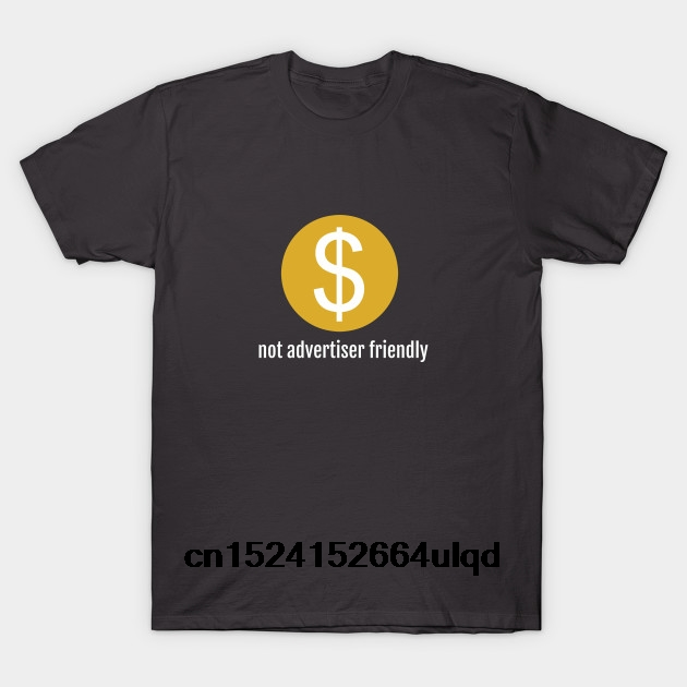 100% Cotton O-neck Custom Printed Tshirt Men T shirt not advertiser friendly - Shoe0nhead Women T-Shirt