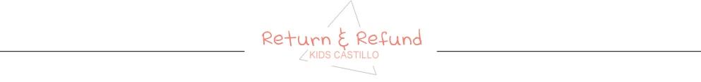 KIDS CASTILLO return & refund