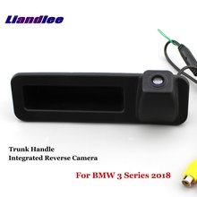 Liandlee Car Reverse Camera For BMW 3 Series 2018 Rear View Backup Parking Camera / Trunk Handle Integrated High Quality new high quality rear view backup camera parking assist camera for toyota 86790 42030 8679042030