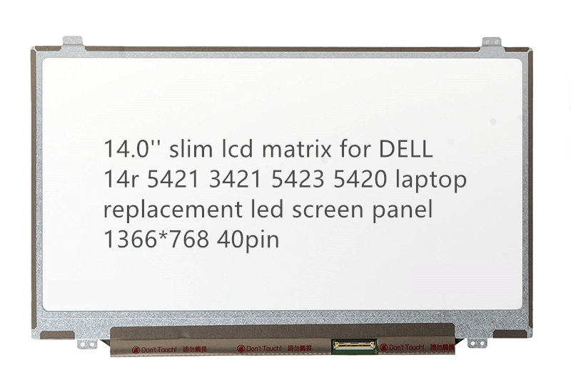 14.0'' slim lcd matrix for DELL 14r 5421 3421 5423 5420 laptop replacement led screen panel 1366*768 40pin lcd for dell inspiron 5520 screen glossy lcd matrix for laptop 15 6 hd 1366 768 40pin led display replacement