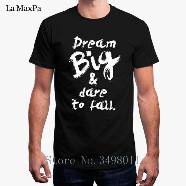 27764b90409 T Shirt Dream Big And Dare To Fail Norman Vaughan Life Inspirational Tshirt  Clothes O-Neck Cool 2018 T-Shirt Man S-3xl