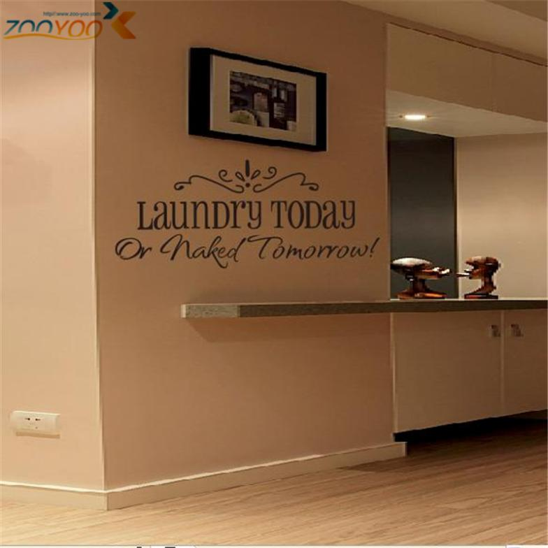 Laundry Today Or Naked Tomorrow Wall Stickers Home Decoration Quotes ...