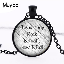 Jesus is my rock and that's how I roll necklace Faith Pendant Christian Inspirational jewelry glass Cabochon Necklace HZ1(China)