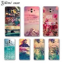 Ykimi Case Soft TPU Silicone Inspirational text landscape Cover For Huawei MATE 8 9 10 Lite Pro Nova lite 2 2s 3 3i 3e