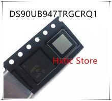 NEW 10PCS/LOT DS90UB947TRGCRQ1 DS90UB947 UB947Q  QFN-64 IC