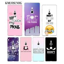 Transparent Soft Silicone Phone Case don't touch my phone for Sony Xperia E5 XA1 XA2 M5 Z5 XZ1 XZ2 Compact