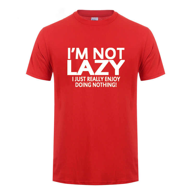 IM NOT LAZY Printed T Shirt Funny Birthday Gifts For Boyfriend Girlfriend Best Friend