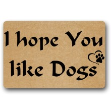Door Mat Entrance i hope you like dogs Doormat Non-slip 23.6 by 15.7 Inch Machine Washable Non-woven Fabric