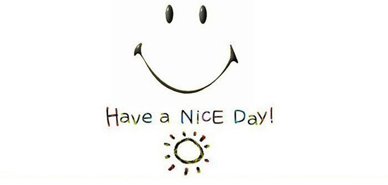 !have a nice day 790