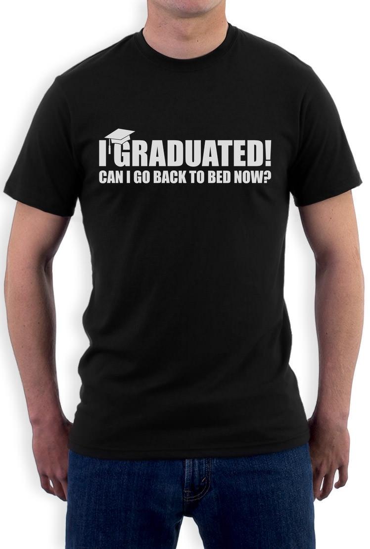 Shirt design now - Original Tops Novelty I Graduated Can I Go Back To Bed Now Funny Graduation T Shirt Gift Idea Short Sleeve Funny Design