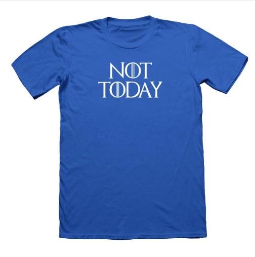 aca2544e43965 NOT TODAY Arya Stark FITNESS T-SHIRT GAME OF THRONES TEE LANISTER T Shirt  GOT Tshirt 100% Cotton Short Sleeve O-Neck Top Tee