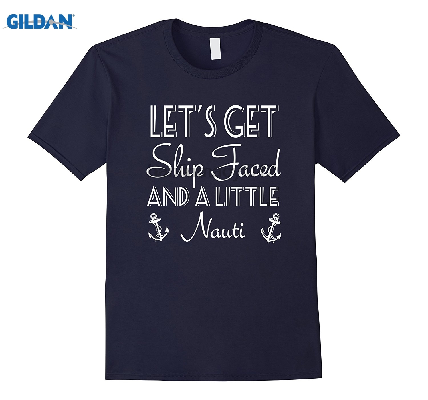 GILDAN Lets Get Ship Faced and a Little Nauti Cruise T-Shirt sunglasses women T-shirt
