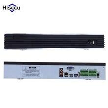 Hiseeu H.265 16/32CH NVR 4 К VGA HDMI ONVIF P2P сети Поддержка 4SATA * 6 ТБ HDD Порты для 4 м/5 м ip-камер видеонаблюдения
