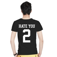 Hate You 2 T Shirts Men Women 2016 Summer Style Short Sleeve Round Collar Cotton Casual Funny Tumblr Blogger Hipster T-Shirt