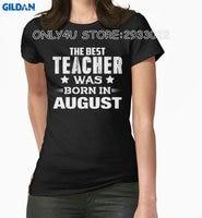 Gildan Only4U Custom T Shirts Online Short The Best Teacher Was Born In August O Neck