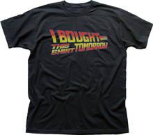 Fashion T Shirts  Zomer Men O-Neck Short-Sleeve I Bought This Tshirt Tomorrow