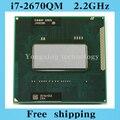 Core i7 2670QM 2.2GHz 6M Quad Core eight threads SR02N 2670 Notebook processors Laptop CPU PGA 988 pin Socket G2