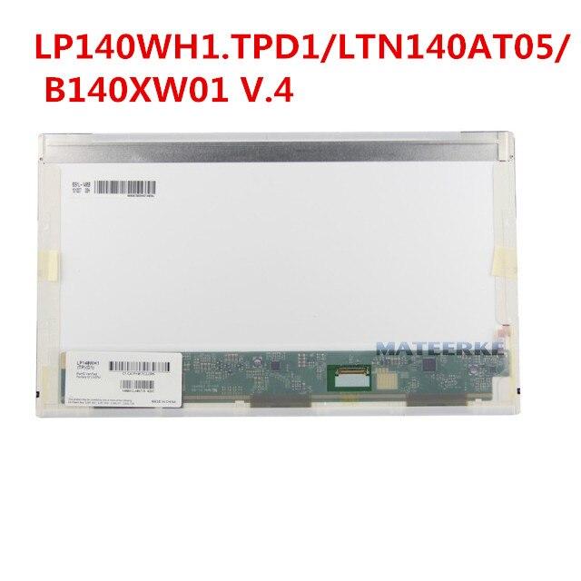14 pouces 1366*768 30pin Connecteur Droit écran d'affichage lcd pour ordinateur portable LTN140AT05 LP140WH1. TPD1 B140XW01 V.4