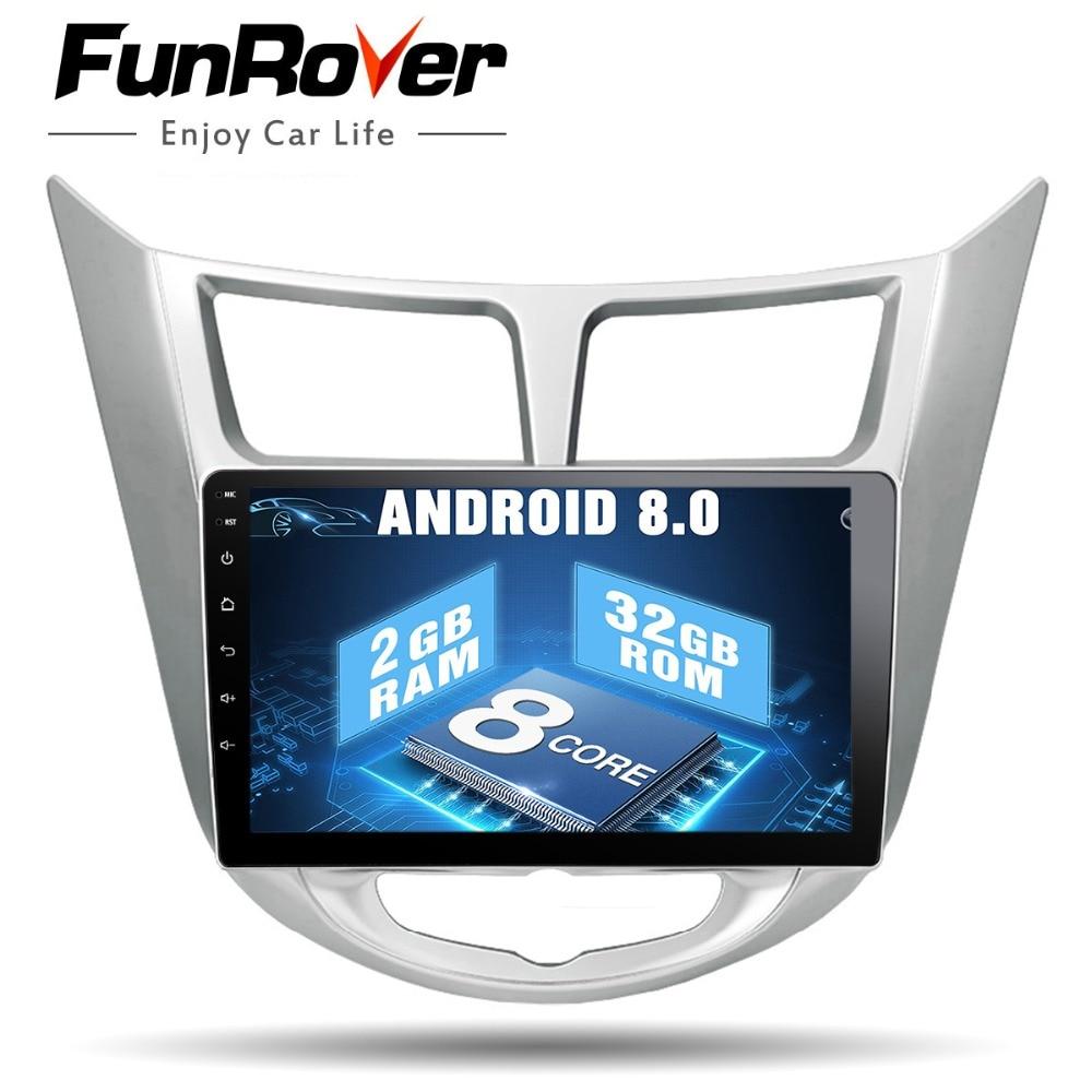 Funrover Octa base Android 8.0 dvd de voiture pour Hyundai Solaris accent Verna i25 Radio Vidéo Navigation de voiture stéréo multimédia 2g + 32g