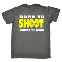 Geboren Zu Schießen Gezwungen Arbeit HERREN T-SHIRT t-stück geburtstagsgeschenk kamera fotografie