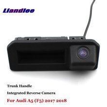 Liandlee For Audi A5 (F5) 2017 2018 Car Rearview Reverse Camera Backup Parking Rear View Camera / Integrated Trunk Handle цена и фото