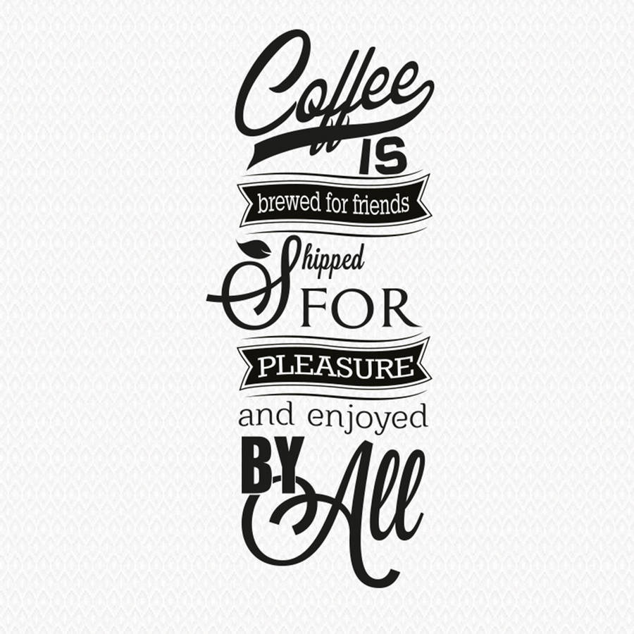 Quotes About Coffee And Friendship Available In Numerous Sizes Wall Decals 'coffee Is Brewed For