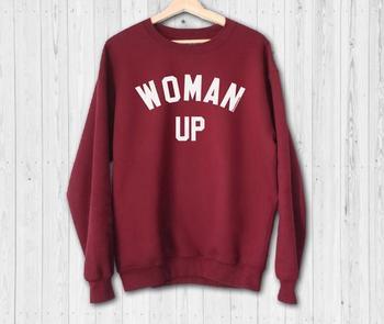 Woman Up Sweatshirt - Feminist Sweatshirt - Woman Up - Woman Up Shirt - Feminist Shirt - Sweatshirt- E552 блуза ivko woman ivko woman mp002xw0r6cn