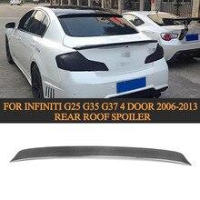 Карбоновое волокно, задний спойлер, задний спойлер на крышу, спойлер для Infiniti G25 G35 G37 4 двери 2006-2013