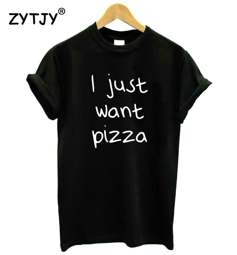 I want Pizza lettres imprimer femmes t-shirt coton décontracté drôle chemise pour dame haut t-shirt Hipster Tumblr Drop Ship Z-242