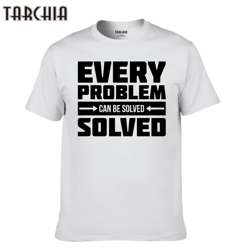 TARCHIA 2018 brand hip hop new summer t-shirt cotton tops tees men every problem solved short sleeve boy casual homme tshirt t