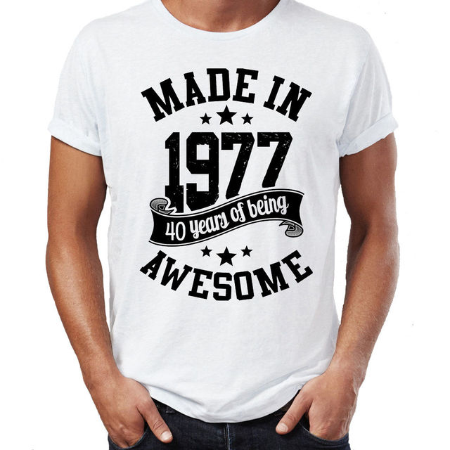 2018 Fashion Print Made In 1977 T Shirt Born 40th Year Birthday Age Present Vintage Funny Mens Gift 100 Cotton Short Sleeve