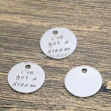 10pcs i've got a dream charm silver tone message charm pendant 20mm(China)