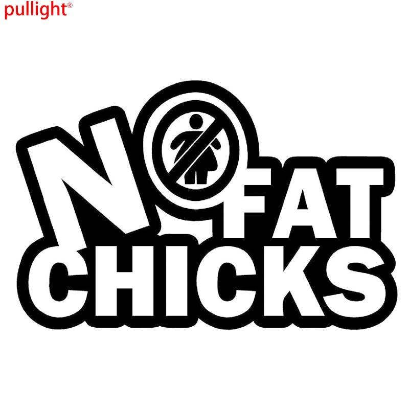 No Fat Chicks Vinyl Decal Sticker Window Wall Car Bumper -1644
