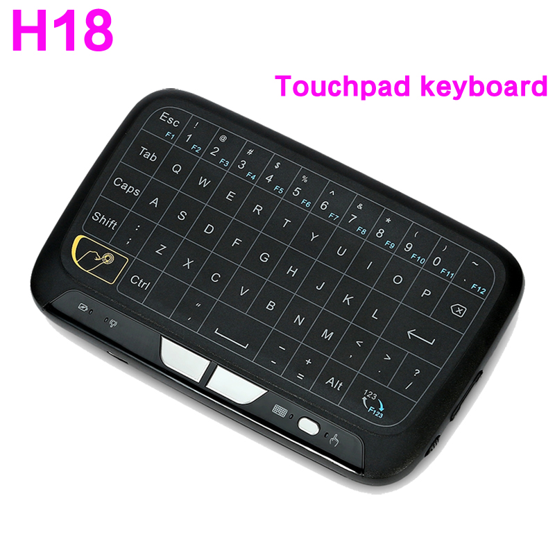H18 Wireless Keyboard 2.4GHz Portable Keyboard With Touchpad Mouse for Windows Android/Google/Smart TV Linux Windows Mac TV box neworig keyboard bezel palmrest cover lenovo thinkpad t540p w54 touchpad without fingerprint 04x5544