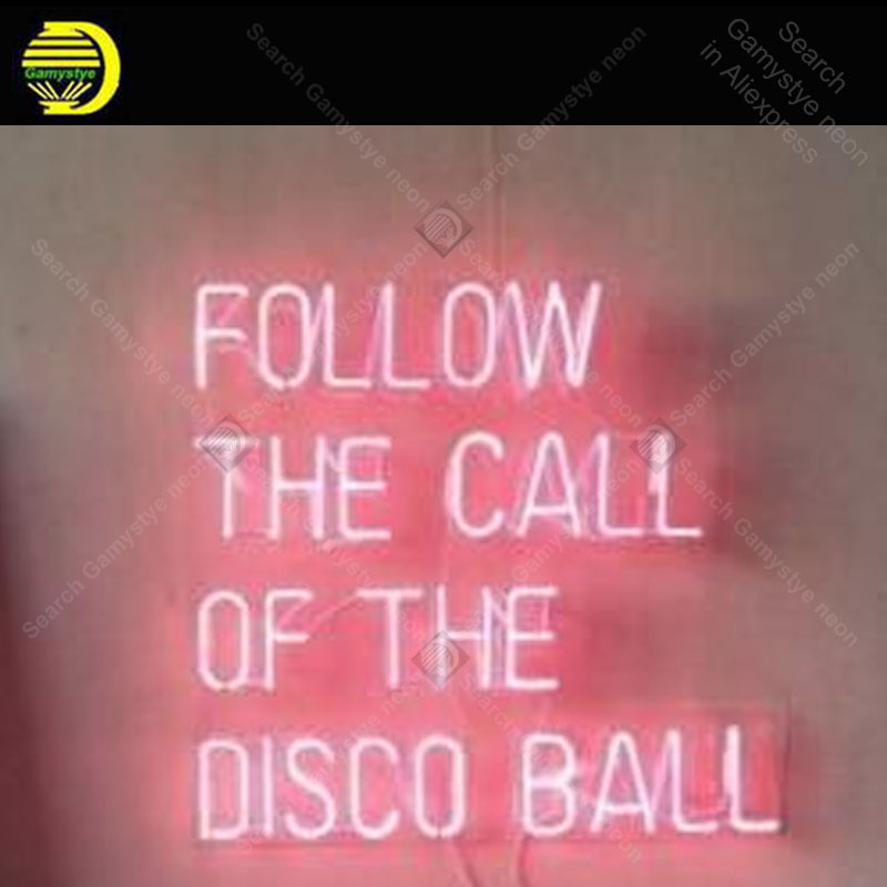 Neon Sign for FOLLOW THE CALL OF THE DISCO BALL Decoracion Express Game Neon Light up wall sign Neon pink for bedRoom Letrero