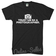 Trust Me im a Photographer Mens Funny Tshirt Photography T shirt camera Gift Top Tops Tee New Unisex free shipping
