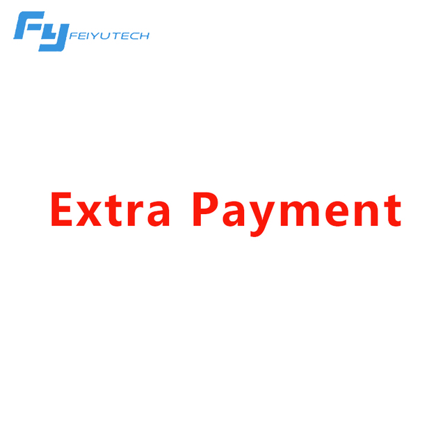 Feiyu Tech Extra Payment (Please contact us before you place the order)