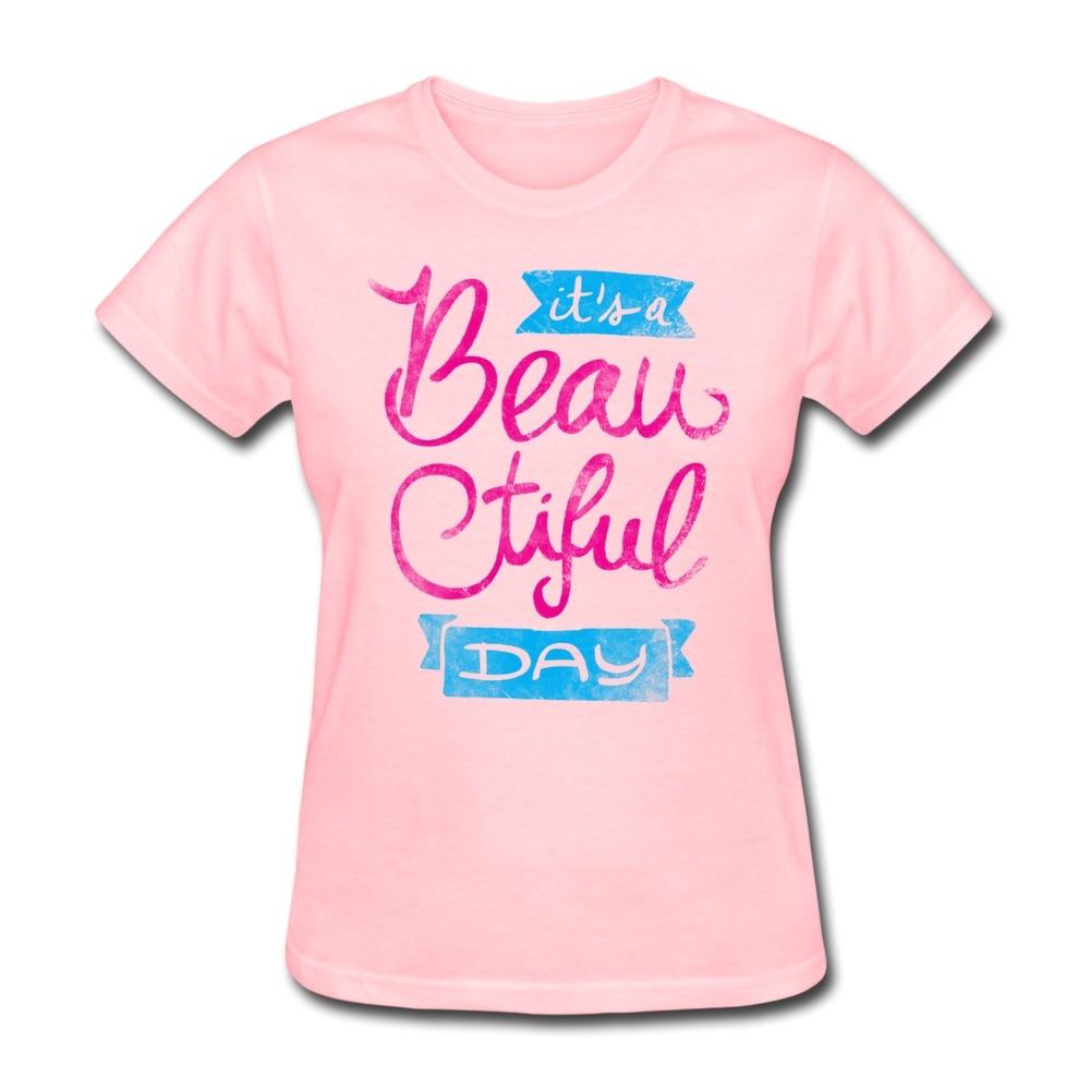 Online Shop Cotton T Shirt Woman It\'s a Beautiful Day Design Cool ...