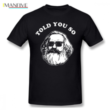 Karl Marx T Shirt Told You So Basic Short Sleeves Tee Plus Size Male 100 Percent Cotton Awesome Tshirt