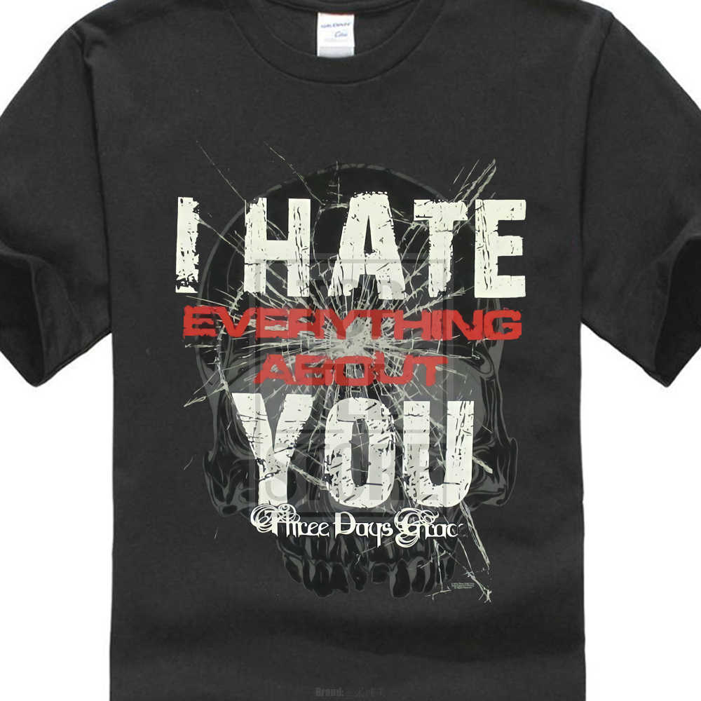 Hipster Personality Retro Youth T Shirt Three Days Grace Hate Black T Shirt New Official Adult Everything About You