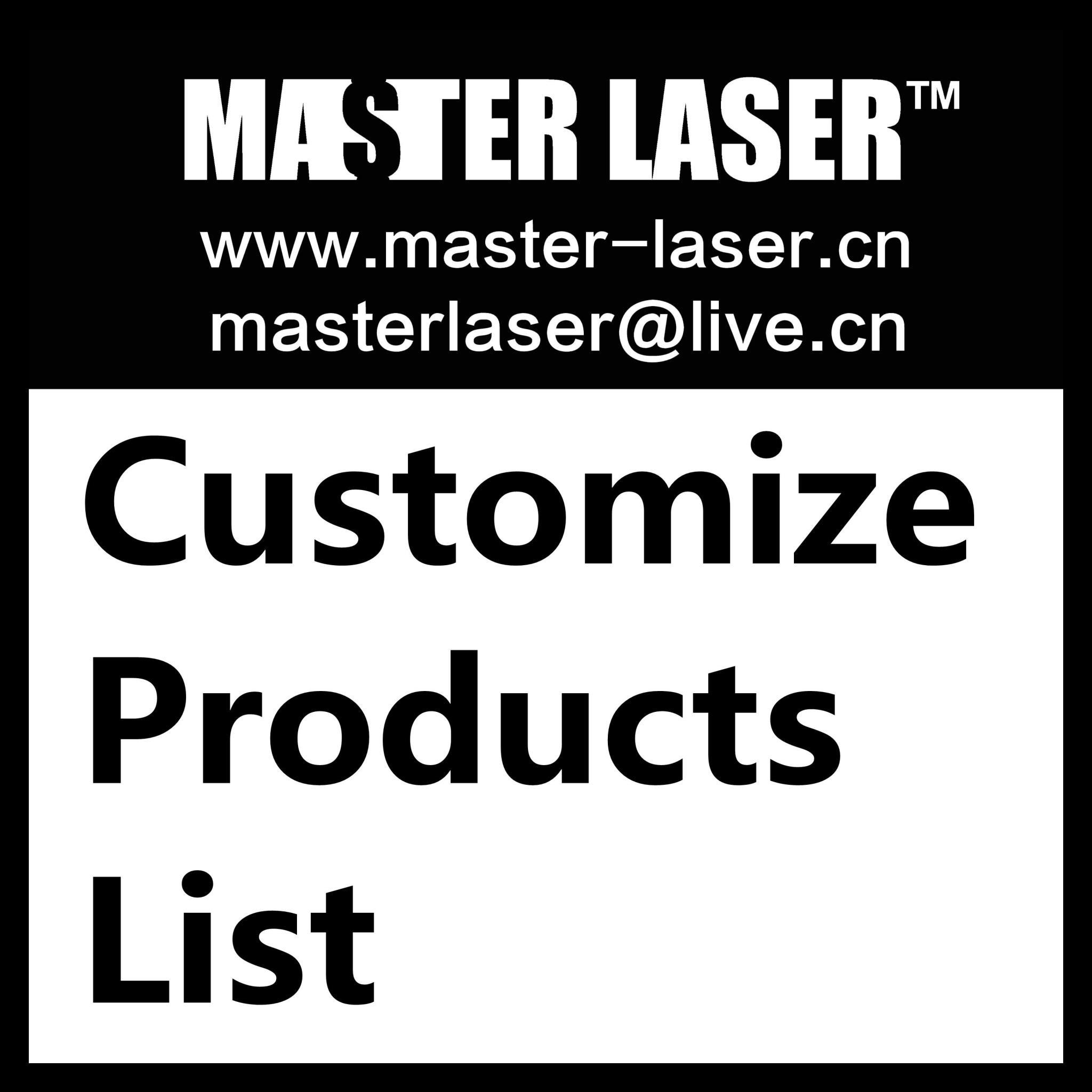 Customized Orders 009 Master Laser