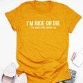 Я ride Or Die примерно до 9. Может быть 10. Женская футболка модный подарок для мамы унисекс мама футболка мужская футболка с длинными рукавами гра...