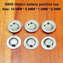 100 шт/лот 18650 литиевая батарея положительная Крышка для точечной