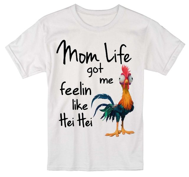 82129875f Moana Chicken Mom life got me Feelin Like Hei T Shirt Men and Women S-3XL  Pride Of The Creature T-Shirts