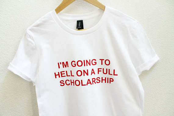 30e97133873 I m Going to Hell On A Full Scholarship T-Shirt Red Letter Graphic Tees  Casual High Quality Cotton Tops Girl Cute Like t shirt