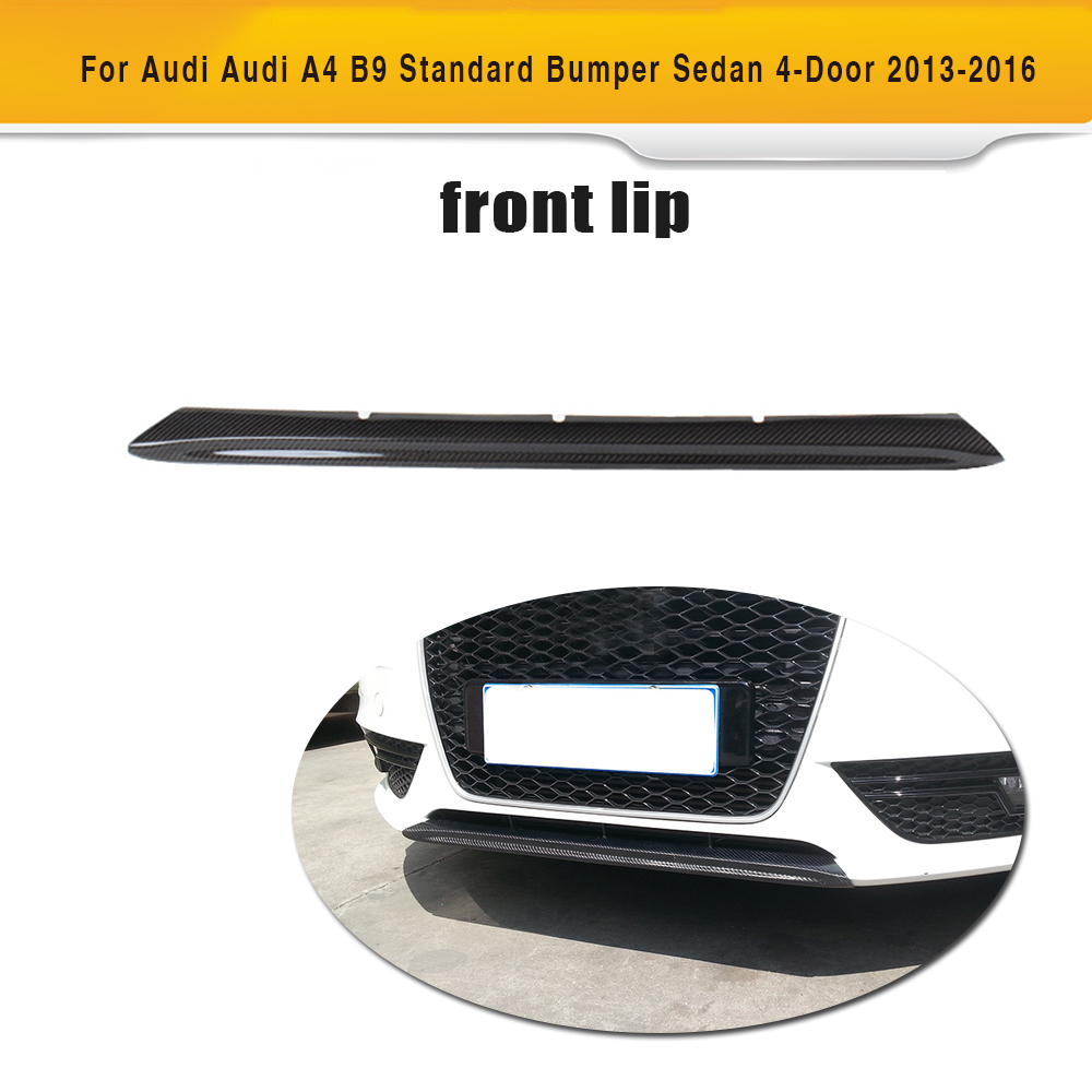Carbon Fiber Front Bumper Chin Lip Spoiler for Audi A4 B9 Standard Bumper Sedan 4 Door 2013 - 2016 carbon fiber nism style hood lip bonnet lip attachement valance accessories parts for nissan skyline r32 gtr gts
