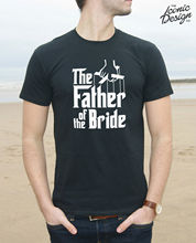 * The Father Of Bride T-shirt Top Wedding Married Groom Stag Do Funny Gift  Tops Tee New Unisex freeshipping