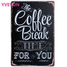 COFFEE BREAK TIME FOR YOU Metal Vintage Sign Retro Poster for lover happy hour in home boutique kitchen LJ5-14  20x30cm