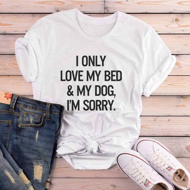 I Only Love My Bed & My Dog T-Shirt