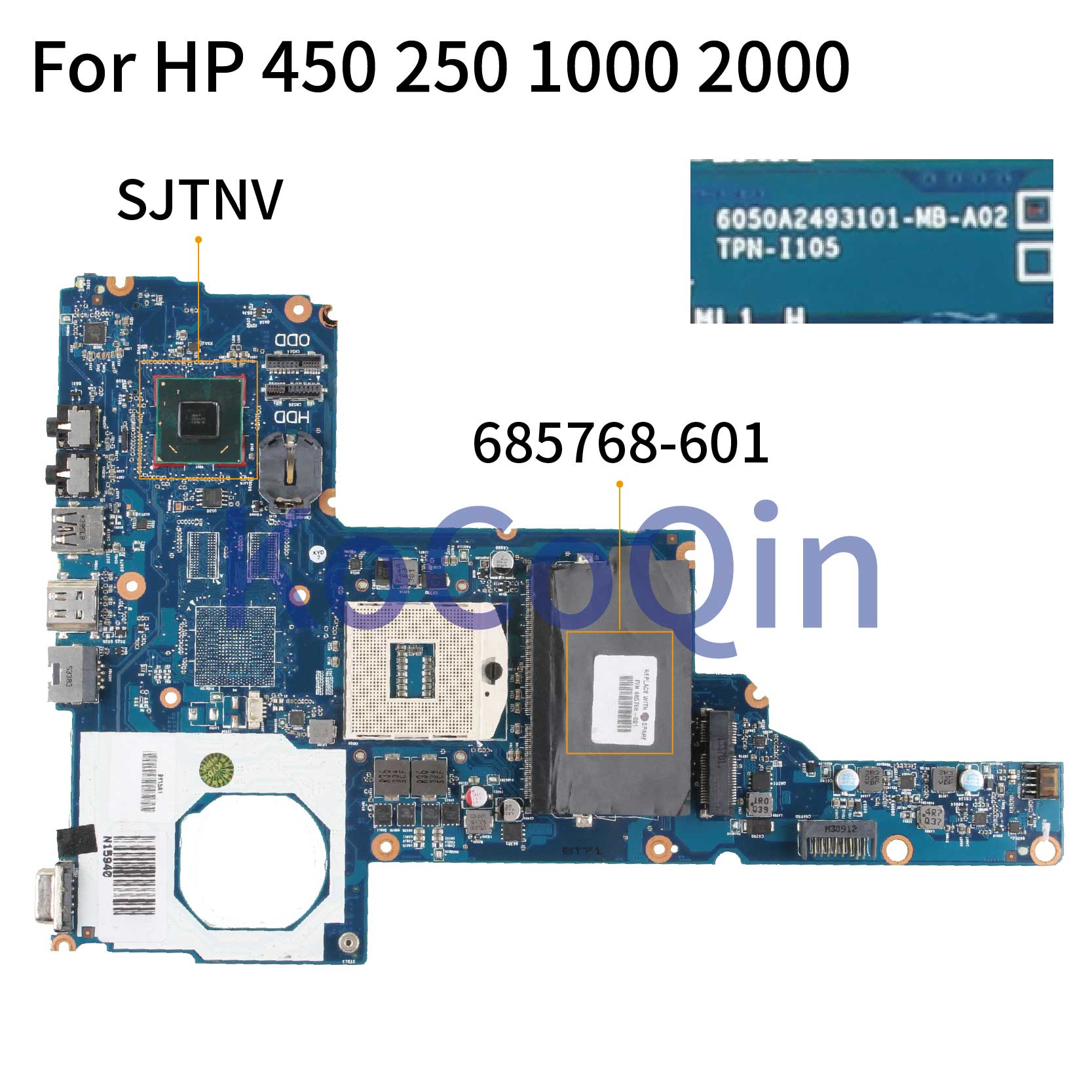 KoCoQin Laptop Motherboard For HP 450 250 1000 2000 HM70 Mainboard 685768-001 685768-601 6050A2493101-MB-A02 SJTNV